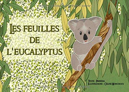 Les feuilles de l'eucalyptus