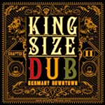 King Size Dub - Reggae Germany Downto...