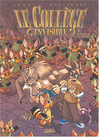 Le Collège invisible, Tome 3 : Astralum Cauchemardem