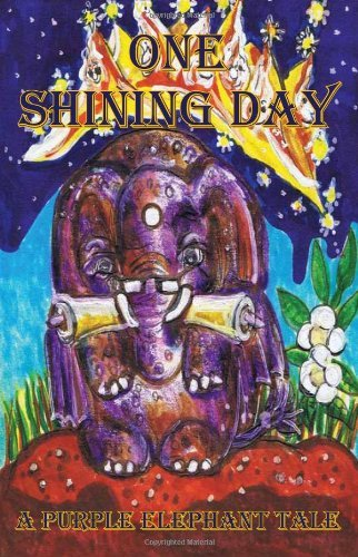 A Purple Elephant Tale - One Shining Day by Rosemary Klein (2011-09-08)