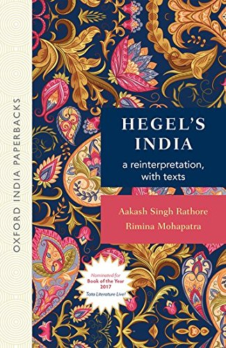 Hegel\'s India: A Reinterpretation, with Texts (Oip)