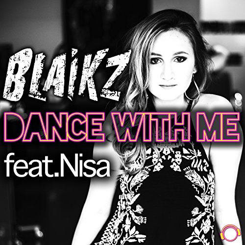 Blaikz feat. Nisa - Dance With Me