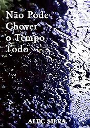 Não Pode Chover o Tempo Todo (Portuguese Edition)