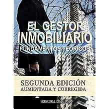 EL GESTOR INMOBILIARIO (FUNDAMENTOS TEÓRICOS): SEGUNDA EDICIÓN. AUMENTADA Y CORREGIDA