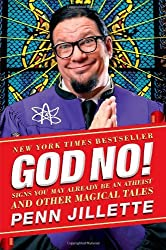 God, No!: Signs You May Already Be an Atheist and Other Magical Tales by Penn Jillette (2012-06-05)