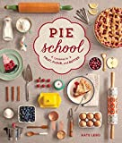 Pie School: Lessons in Fruit, Flour & Butter by Kate Lebo (2014-09-30)