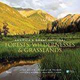 America's Great National Forests, Wildernesses, and Grasslands: White River, Angeles, Gifford Pinchot, Tongass, Superior, Mt. Hood, Bitterroot, ... El Yunque, White Mountain and Gila by Char Miller (2016-03-15)