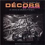 Décors de Cinéma - Un siècle de studios français de Max Douy