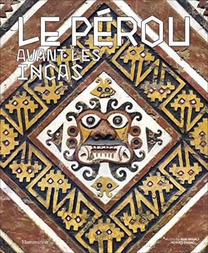 Le Perou Avant les Incas