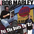 Put the Boots to Er by Bob Comedian Bob Marley