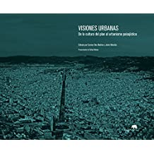 Visiones urbanas. De la cultura del plan al urbanismo paisajístico (Lecturas de arquitectura)