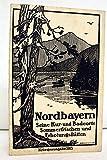 Nordbayern. Seine Kur- und Badeorte, Sommerfrischen und Erholungsstätten.
