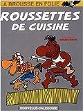 La brousse en folie, Tome 5 - Roussettes de cuisine