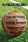366 historias del f�tbol mundial que...
