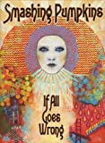 Smashing Pumpkins - If All Goes Wrong [2 DVDs]