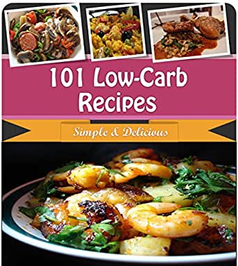 Low carb recipes 101 quick and easy low carb recipes for for Quick and easy low carb dinner recipes