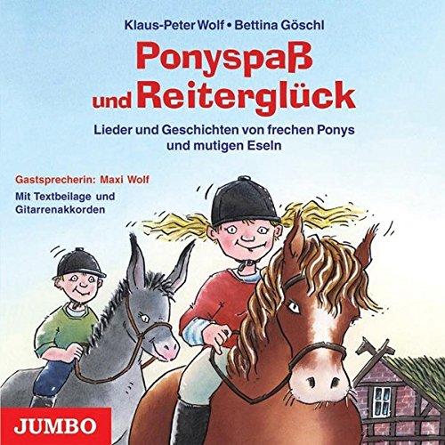 Ponyspaß und Reiterglück. CD: Lieder und Geschichten von frechen Ponys und mutigen Eseln