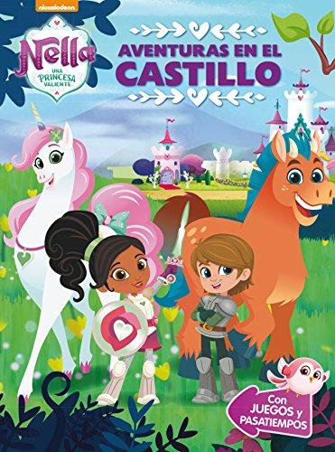 Aventuras en el castillo (Nella, una princesa valiente. Actividades): Con juegos y pasatiempos
