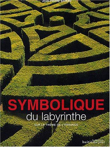 Symbolique du labyrinthe sur le thème de l'errance par Jean-Pierre Bayard