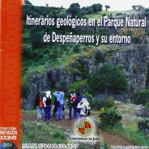 Itinerarios geológicos en el Parque Natural de Despeñaperros y su entorno (CD Innovación Docente) por María Carmen HIdalgo Estévez