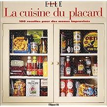 La Cuisine du placard : 100 recettes pour des menus improvisés