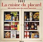 La Cuisine du placard : 100 recettes...