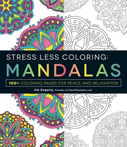 Stress Less Coloring Mandalas: 100+ coloring pages for peace and relexation por Jim Gogarty