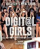 Digital Girls: Fashion's New Tribe - Marko MacPherson, Steff Yotka, Emily Siegel