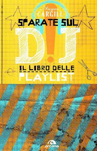 Sparate sul dj! il libro delle playlist