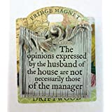 'The opinions expressed by the husband...' no.15 - Driftwood Fridge Magnets with Sentimental Messages - H&H Vintage Inspired by History & Heraldry
