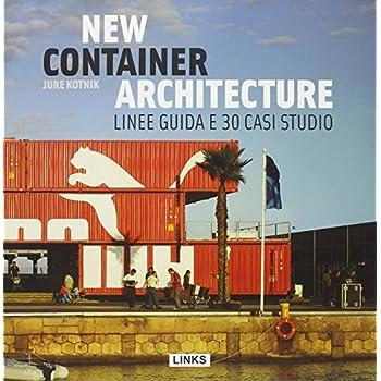 New Container Architecture. Linee Guida E 30 Casi Studio