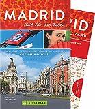 Bruckmann Reiseführer Madrid: Zeit für das Beste. Highlights, Geheimtipps, Wohlfühladressen. Inklusive Faltkarte zum Herausnehmen.