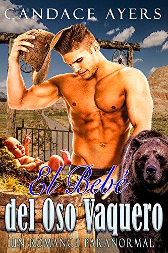 El Bebé del Oso Vaquero: Un Romance Paranormal (Los Osos Vaqueros nº 1)