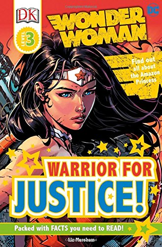 DK Readers L3: DC Comics Wonder Woman: Warrior for Justice! (DK Readers: Level 3)