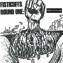Fisticuffs Round One; Prevenge [Explicit]