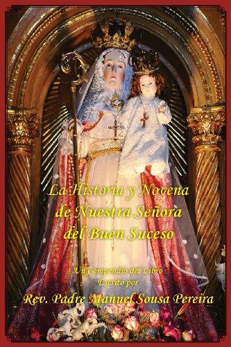 La Historia y Novena de Nuestra Senora del Buen Suceso por Rev Manuel Sousa Pereira