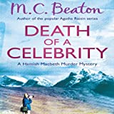 Death of a Celebrity: Hamish Macbeth, Book 17