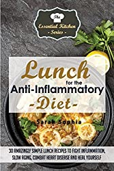 Lunch for the Anti Inflammatory Diet: 30 Amazingly Simple Lunch Recipes to Fight Inflammation, Slow Aging, Combat Heart Disease and Heal Yourself: Volume 44 (The Essential Kitchen Series) by Sarah Sophia (2015-04-24)