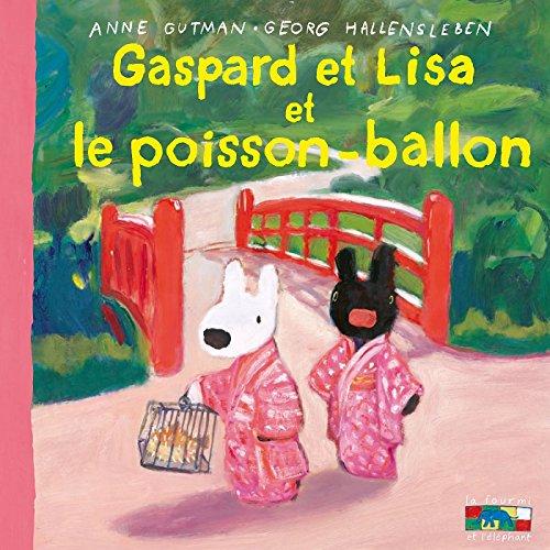 Gaspard et Lisa et le poisson-ballon