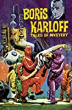 Boris Karloff Tales of Mystery Archives Volume 6