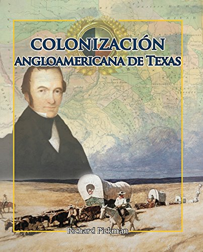 La colonización angloamericana de Texas/Anglo-American Colonization of Texas