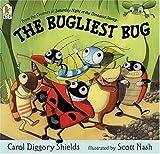 The Bugliest Bug by Carol Diggory Shields (2005-04-12)