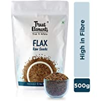 True Elements Raw Flax Seeds 500gm - Rich in Fibre and Omega -3