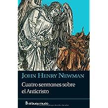 Cuatro sermones sobre el Anticristo: La idea patrística del Anticristo en cuatro sermones (Religión)