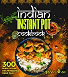 #4: Indian Instant Pot Cookbook: 300 Traditional Indian Recipes Made Easy (Tastes of the East Series)