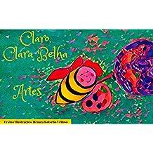 Claro, Clara Belha : Artes (Portuguese Edition)