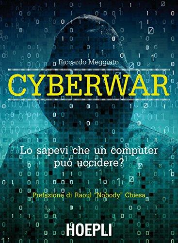 Cyberwar: Lo sapevi che un computer può uccidere?