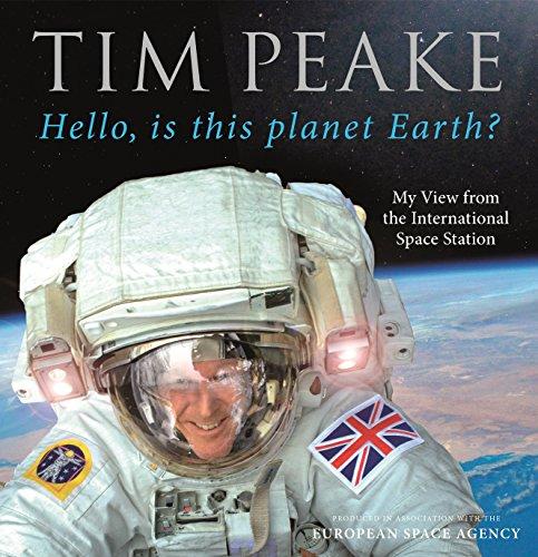 Hello Is This Planet Earth? por Tim Peake