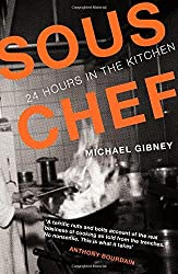 Sous Chef: 24 Hours in the Kitchen by Michael Gibney (2015-05-07)