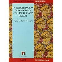 La información periodística y su influencia social (Manuals (Coedició amb Labor))